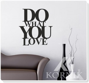 "Napis na ścianę ""DO WHAT YOU LOVE"" (Rób to co kochasz)"
